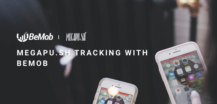 Megapu.sh Tracking with BeMob